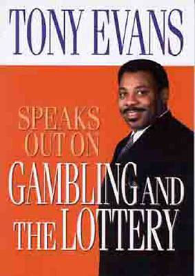 Tony Evans Speaks Out on Gambling and the Lottery [ePub Ebook]
