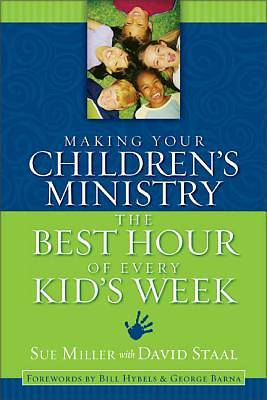 Picture of Making Your Children's Ministry the Best Hour of Every Kid's Week
