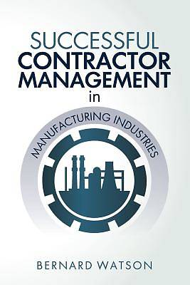 Successful Contractor Management in Manufacturing Industries