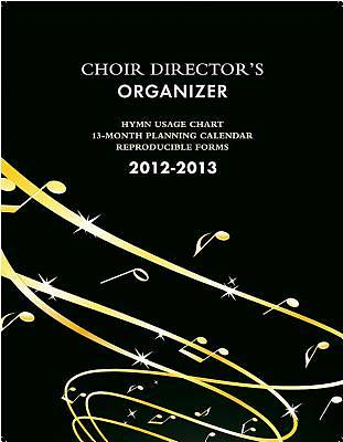 The Choir Directors Organizer 2012-2013