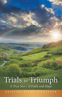 Trials to Triumph