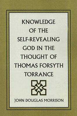 Picture of Knowledge of the Self-Revealing God in the Thought of Thomas Forsyth Torrance