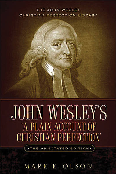 John Wesleys a Plain Account of Christian Perfection