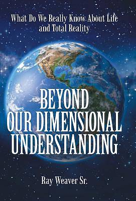 Picture of Beyond Our Dimensional Understanding
