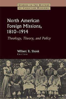 North American Foreign Missions, 1810-1914