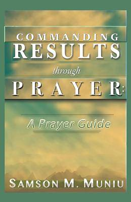 Commanding Results Through Prayer