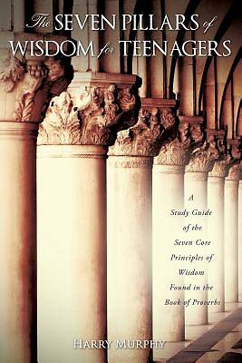 The Seven Pillars of Wisdom for Teenagers