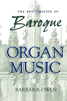 The Registration of Baroque Organ Music