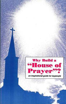 Why Build a House of Prayer?