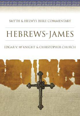 Smyth & Helwys Bible Commentary - Hebrews-James