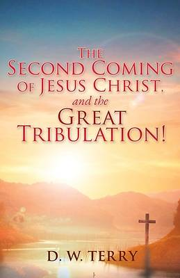 Picture of The Second Coming Of Jesus Christ, and the Great Tribulation!
