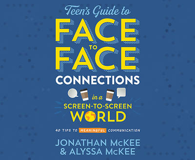 Picture of The Teen's Guide to Face-To-Face Connections in a Screen-To-Screen World