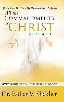 Picture of All the Commandments of Christ Volume I