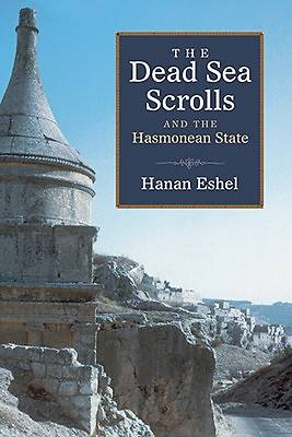 Picture of The Dead Sea Scrolls and the Hasmonean State
