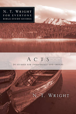 N. T. Wright for Everyone Bible Study Guides - Acts