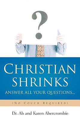 Christian Shrinks Answer All Your Questions...