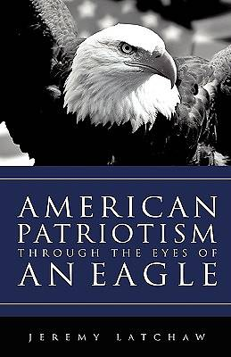American Patriotism Through the Eyes of an Eagle
