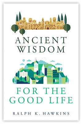 Picture of Ancient Wisdom for the Good Life
