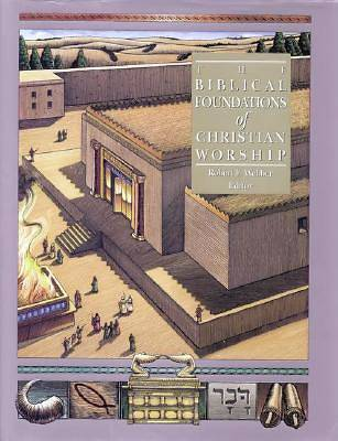 Picture of The Biblical Foundations of Christian Worship