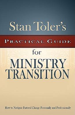 Stan Tolers Practical Guide to Ministry Transition