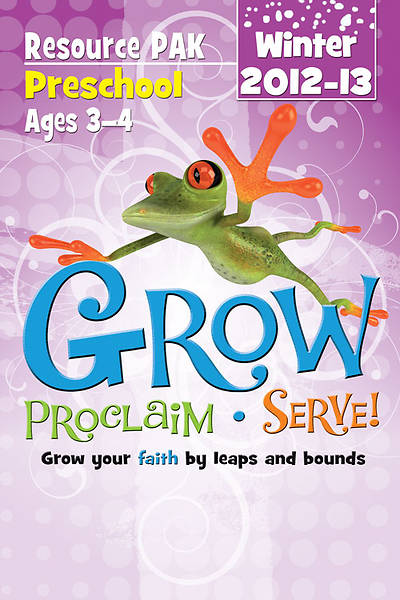 Grow, Proclaim, Serve! Preschool Resource Pak Winter 2012-13