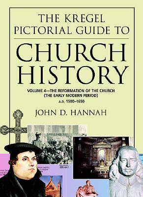 The Kregal Pictorial Guide to Church History