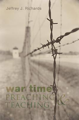 War Time Preaching and Teaching