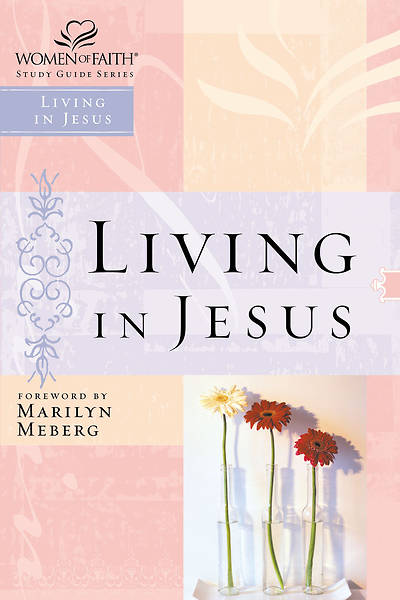 Picture of Women of Faith Study Guide Series - Living in Jesus
