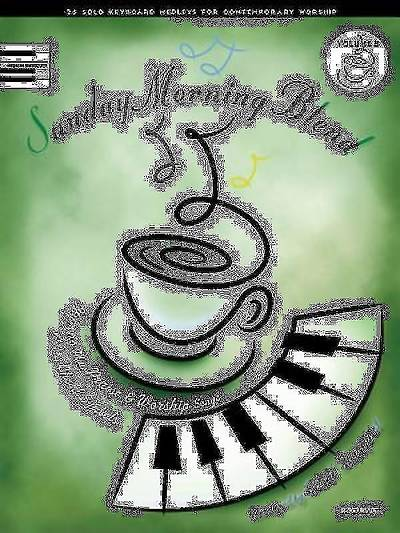 Sunday Morning Blend, Volume 5; 25 Solo Keyboard Medleys for Contemporary Worship