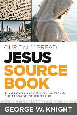 Picture of Our Daily Bread Jesus Sourcebook