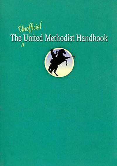 The Unofficial United Methodist Handbook
