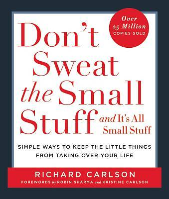 Dont Sweat the Small Stuff...and Its All Small Stuff