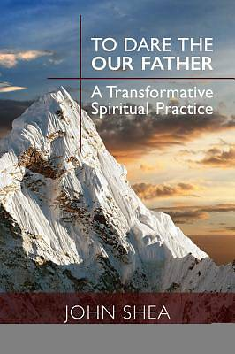 To Dare the Our Father [ePub Ebook]