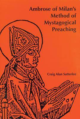 Ambrose of Milans Method of Mystagogical Preaching