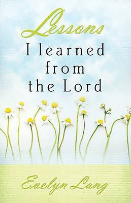 Lessons I Learned from the Lord