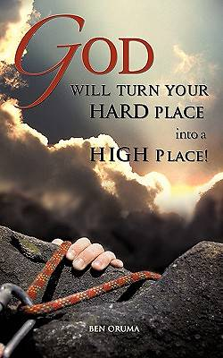 God Will Turn Your Hard Place Into a High Place!