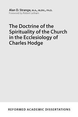 Picture of The Doctrine of the Spirituality of the Church in the Ecclesiology of Charles Hodge
