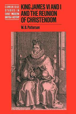 Picture of King James VI and I and the Reunion of Christendom