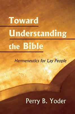 Picture of Toward Understanding the Bible