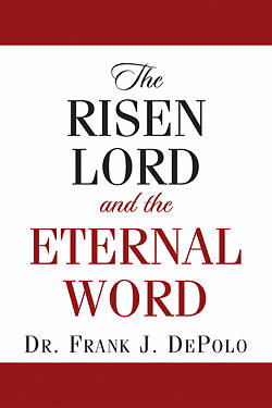 The Risen Lord & the Eternal Word