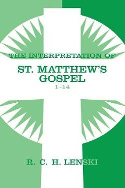 The Interpretation of St. Matthews Gospel 1-14