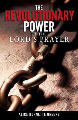 The Revolutionary Power of the Lord's Prayer