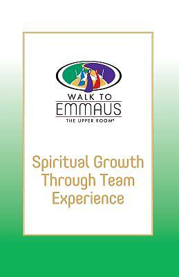 The Emmaus Library Series - Spiritual Growth Through Team Experience