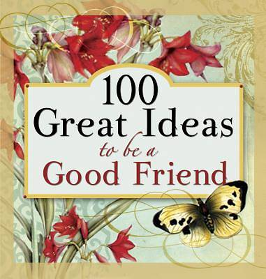 Picture of 100 Great Ideas to Be a Good Friend