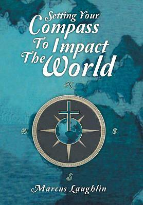 Setting Your Compass to Impact the World