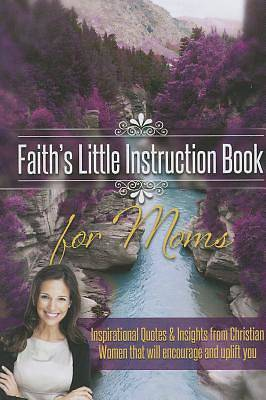 Picture of Faith's Little Instruction Book for Moms [ePub Ebook]