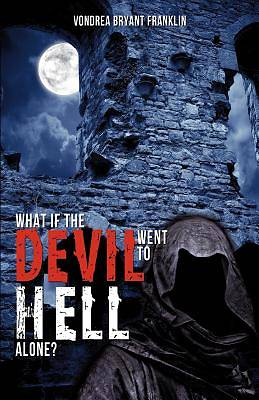 What If the Devil Went to Hell Alone?