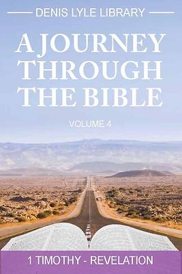 Picture of A Journey Through the Bible Volume 4 - Timothy -Revelation