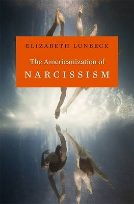 The Americanization of Narcissism