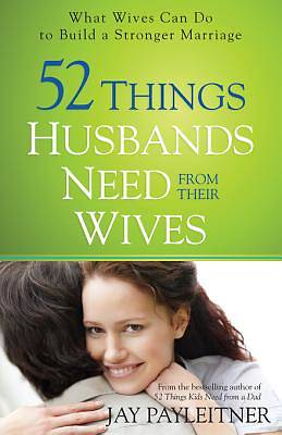 52 Things Husbands Need from Their Wives [ePub Ebook]